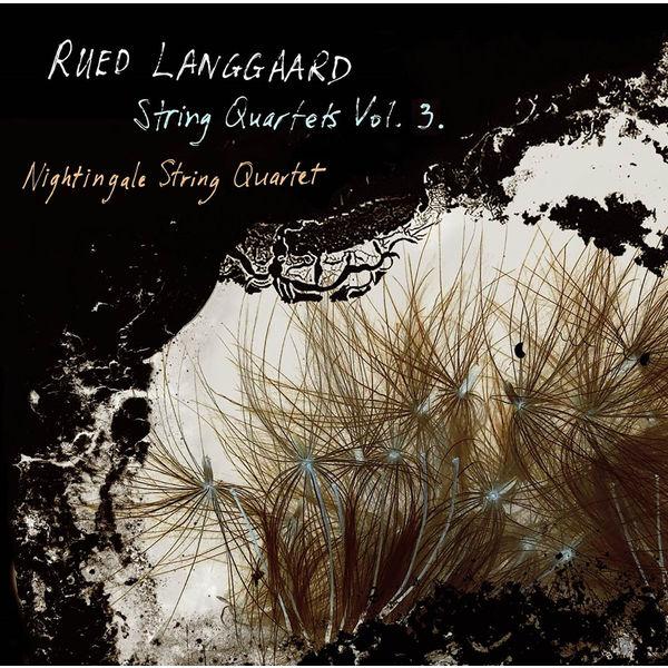 Nightingale String Quartet - Langgaard: String Quartets, Vol. 3