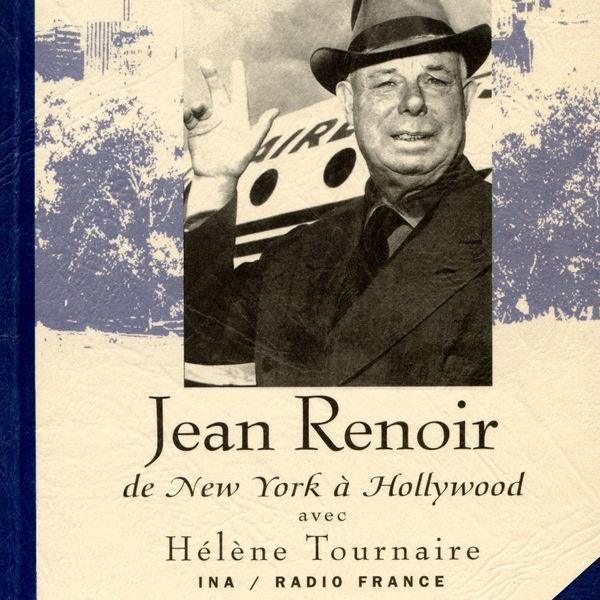 Jean Renoir - Jean Renoir, de New York à Hollywood (1894-1979)
