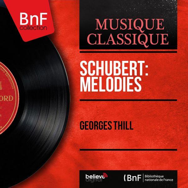 Georges Thill - Schubert: Mélodies (Mono Version)