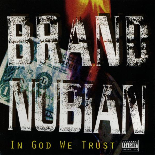 Brand Nubian|In God We Trust (Explicit Version)