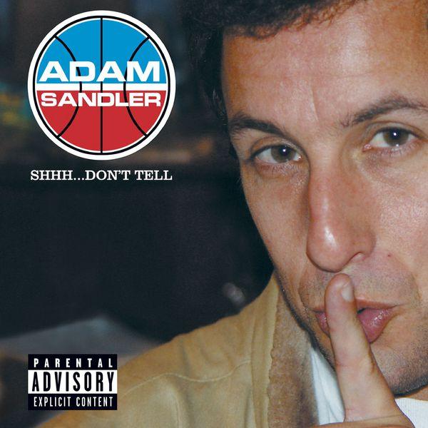 Adam Sandler - Shhh...Don't Tell