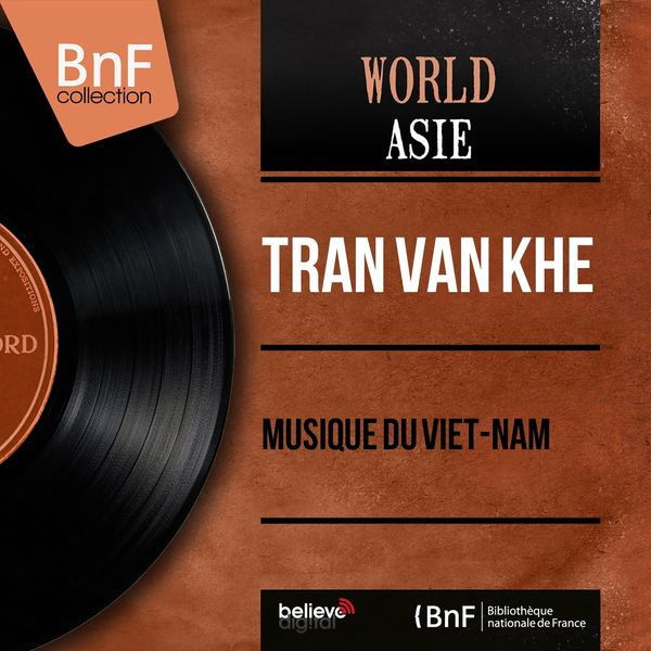 Tran Van Khé - Musique du Viêt-nam (feat. Mai Thu, Mong Trung) [Mono Version]