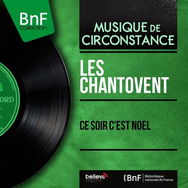 Les Chantovent - Ce soir c'est Noël (Mono Version)