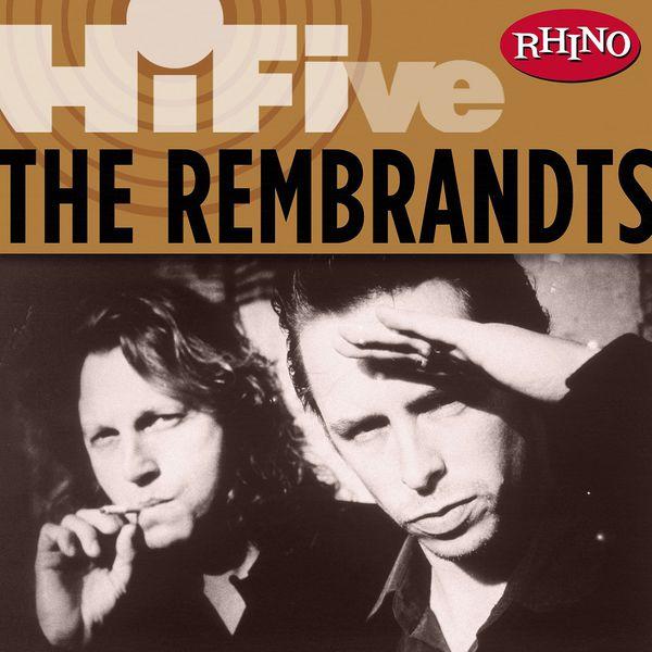 The Rembrandts - Rhino Hi-Five: The Rembrandts