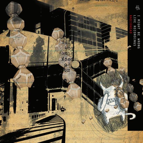 Radiohead - I Might Be Wrong