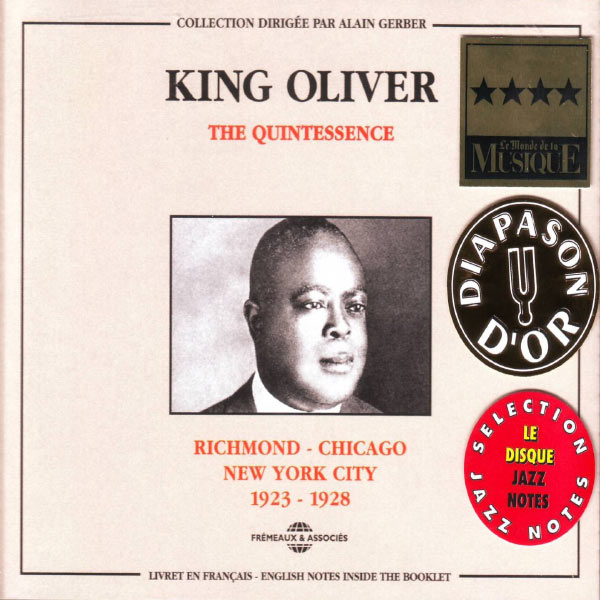 King Oliver - The Quintessence King Oliver 1923-1928: Richmond - Chicago - New York
