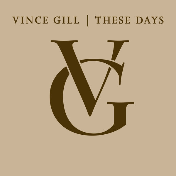 Vince Gill - These Days