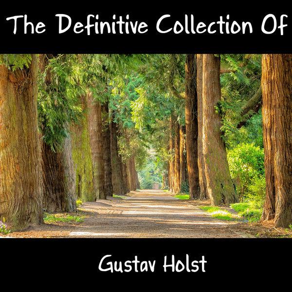 Gustav Holst - The Definitive Collection Of Gustav Holst