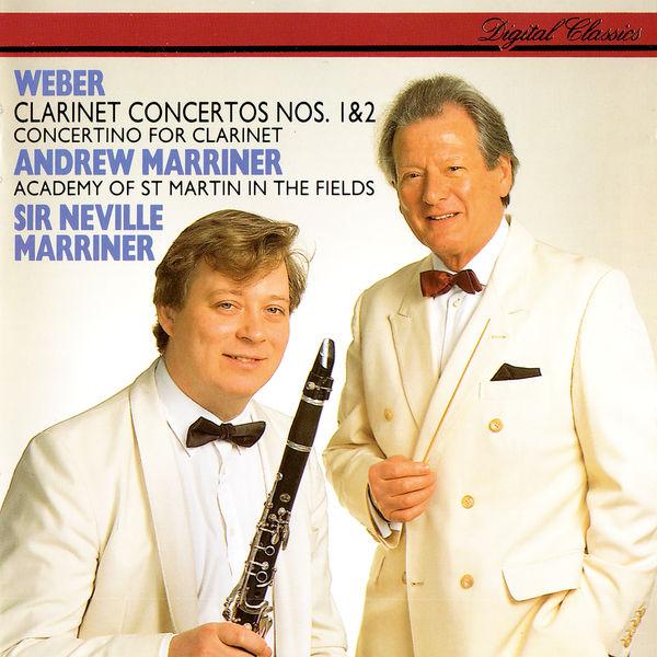 Andrew Marriner - Weber: Clarinet Concertos Nos. 1 & 2; Clarinet Concertino