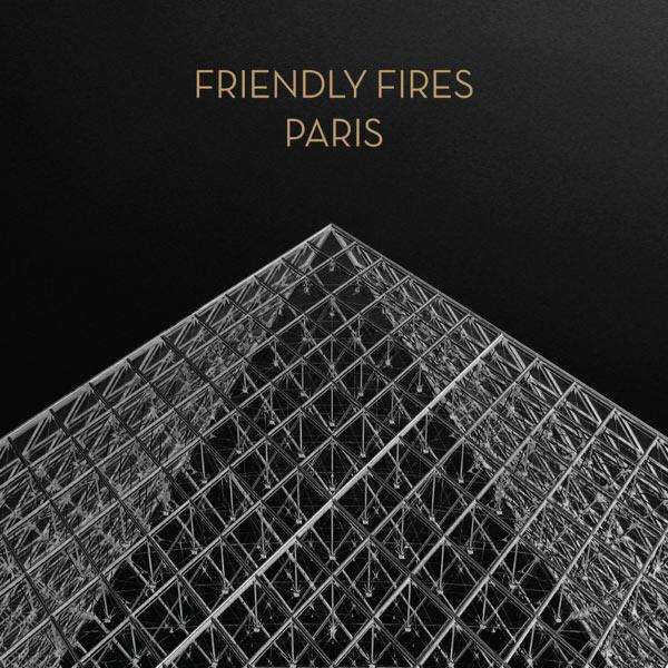 Friendly Fires - Paris