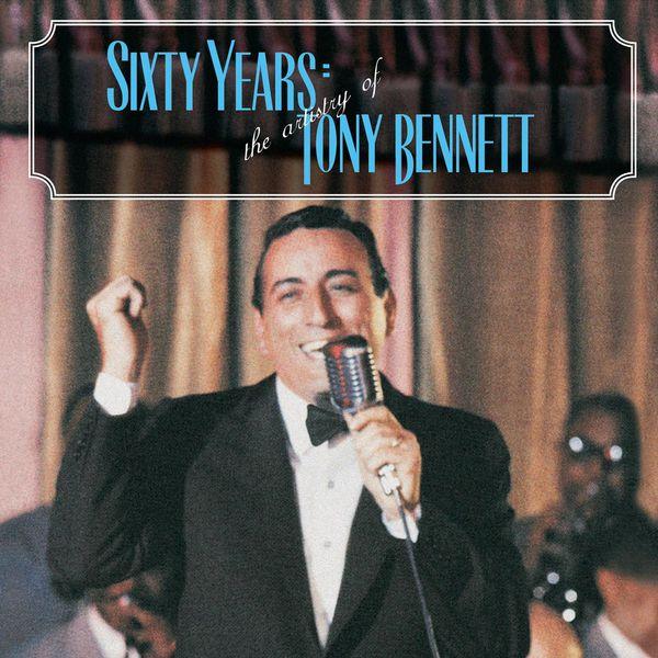 Tony Bennett - 60 Years: The Artistry of Tony Bennett