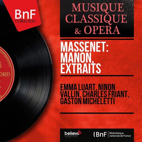 Emma Luart, Ninon Vallin, Charles Friant, Gaston Micheletti - Massenet: Manon, extraits (Mono Version)