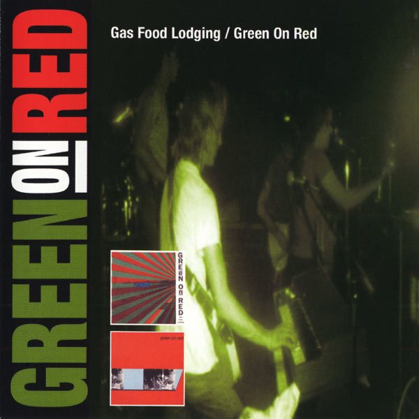Green On Red - Gas Food Lodging (1985) / Green On Red (1982)