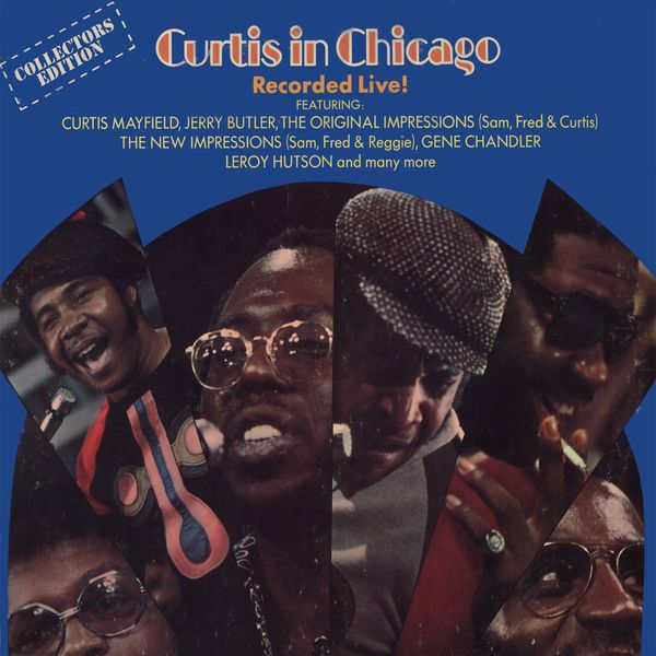 Curtis Mayfield - Curtis in Chicago - Recorded Live!
