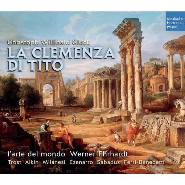 Werner Ehrhardt - Christoph Willibald Gluck : La Clemenza di Tito