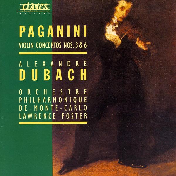 Alexandre Dubach|Paganini: Violin Concertos No. 3 & 6