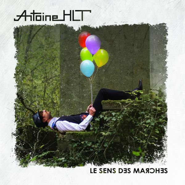 Antoine HLT Le sens des marches
