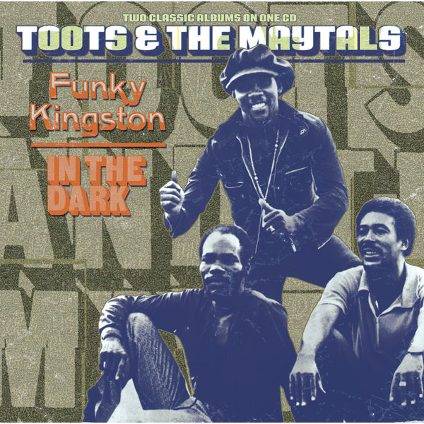 Toots and The Maytals - Funky Kingston / In The Dark