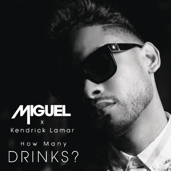 Miguel feat. Kendrick Lamar - How Many Drinks?