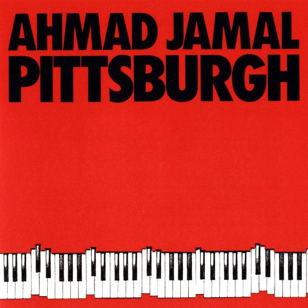 Ahmad Jamal - Pittsburgh