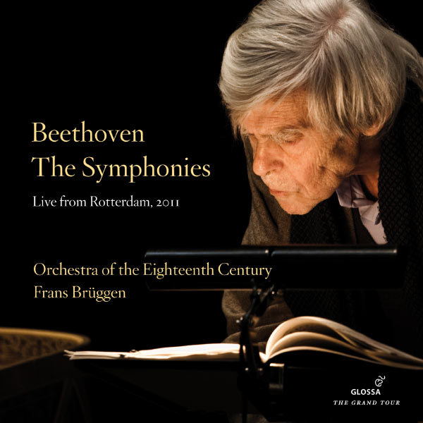 Frans Brüggen - Ludwig van Beethoven : The Symphonies (Live from Rotterdam, 2011)
