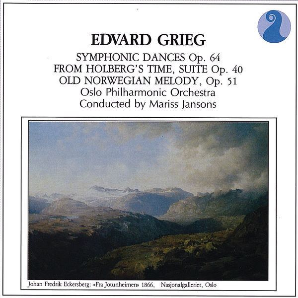 Oslo Philharmonic Orchestra - Grieg: Symphonic Dances, Op.64 / From Holberg's Time, Suite Op.40 / Old Norwegian Melody, Op.51