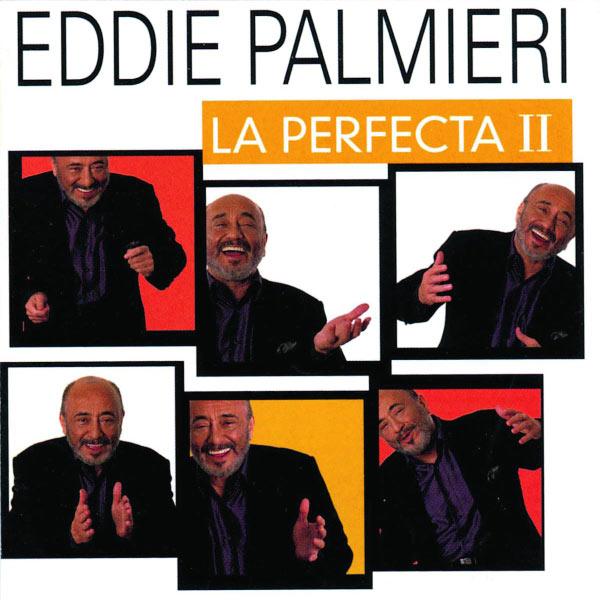 Eddie Palmieri - La Perfecta II