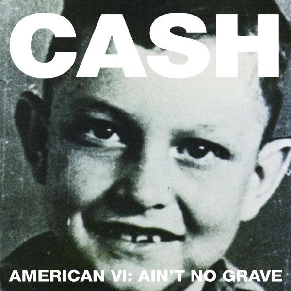 Johnny Cash - American VI:  Ain't No Grave