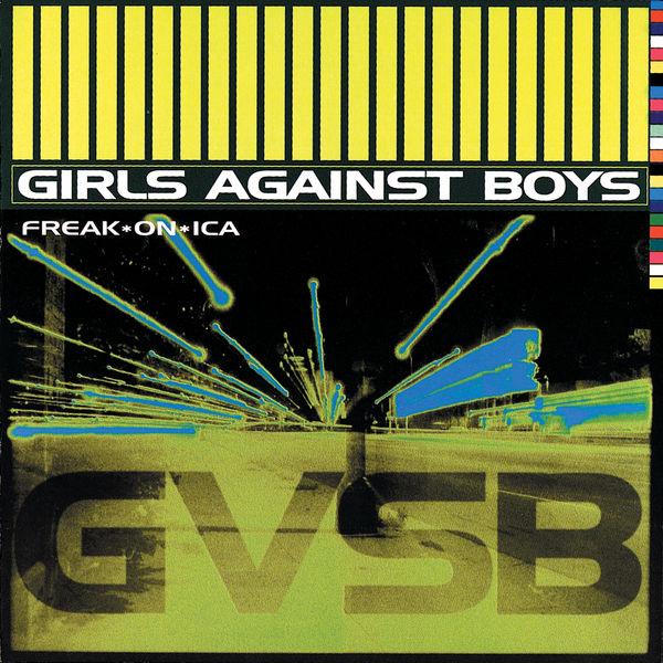 Girls Against Boys Freak*On*Ica (Album Version)