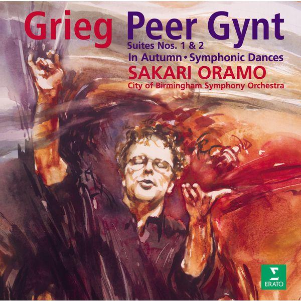 Sakari Oramo & City of Birmingham Symphony Orchestra - Grieg : Peer Gynt Suites 1, 2 & Symphonic Dances