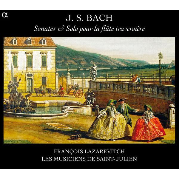Les Musiciens de Saint-Julien - Bach: Sonates & solo pour la flûte traversière