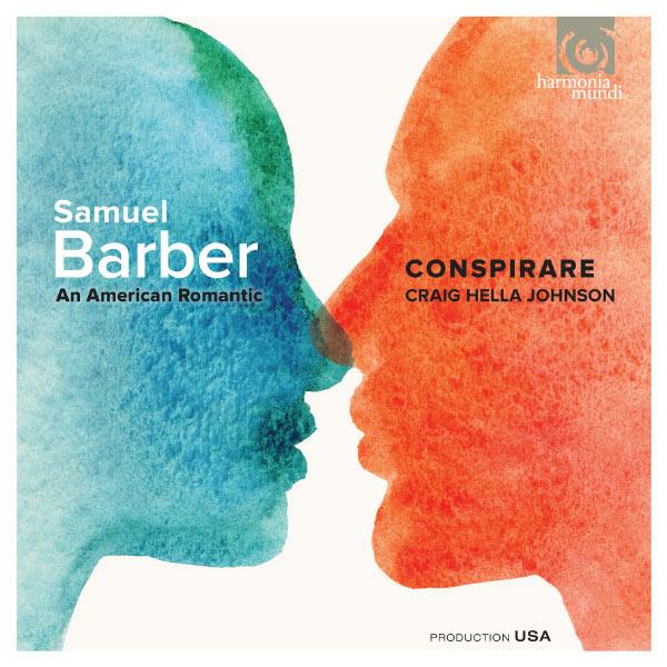 Conspirare - Samuel Barber : An American Romantic