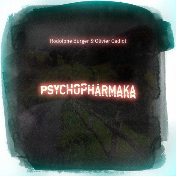 Rodolphe Burger - Psychopharmaka