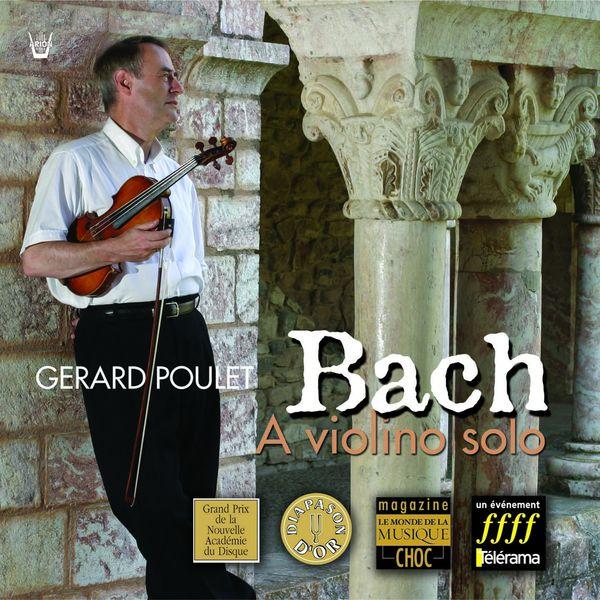 Gérard Poulet - Bach : Sonates & Partitas pour violon seul