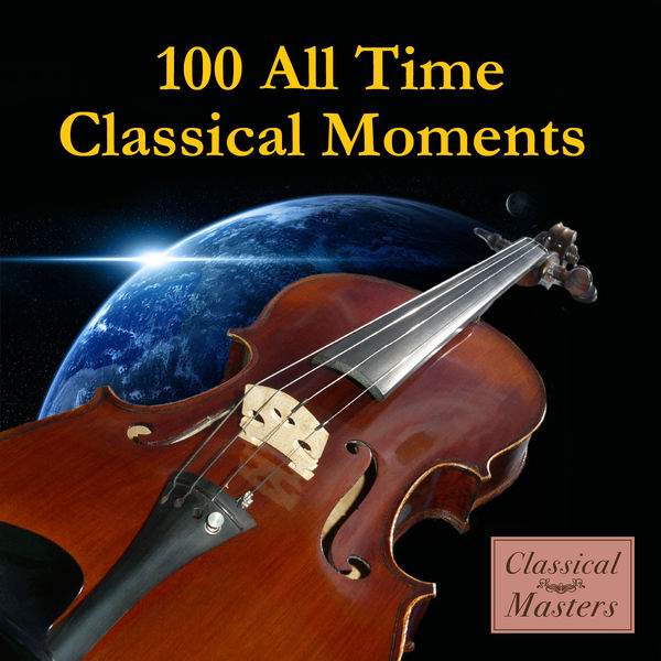 Various Artists - 100 All-Time Classical Moments