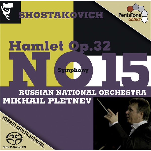 Russian National Orchestra - Shostakovich, D.: Symphony No. 15 / Hamlet (Excerpts)