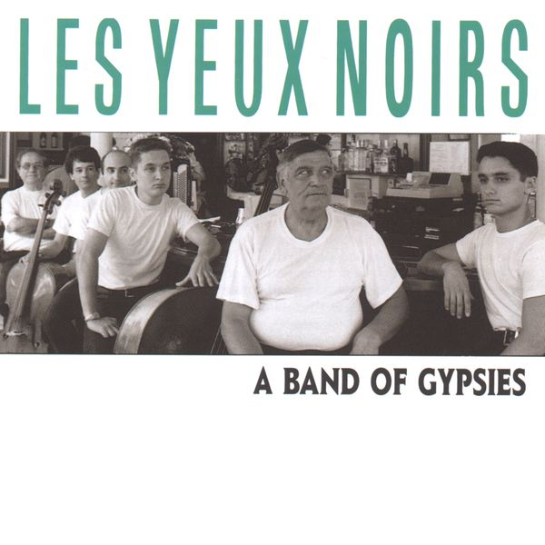 Les Yeux Noirs - A Band of Gypsies