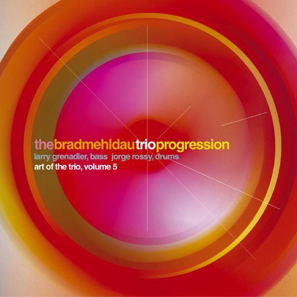 Brad Mehldau - The Art Of The Trio Vol. 5: Progression