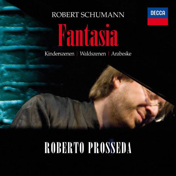 Roberto Prosseda - Fantasia / Kinderszenen