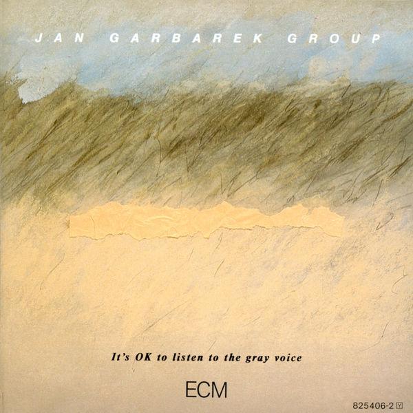 Jan Garbarek Group - It's OK To Listen To The Gray Voice