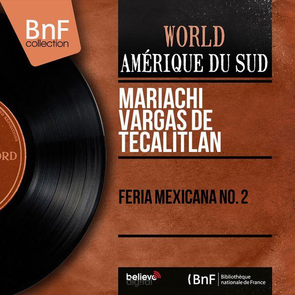 Mariachi Vargas De Tecalitlan - Feria Mexicana No. 2 (Mono Version)