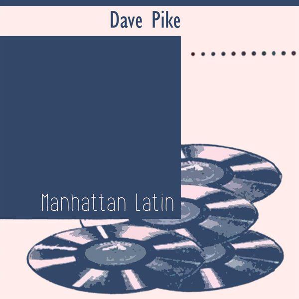 Dave Pike - Manhattan Latin