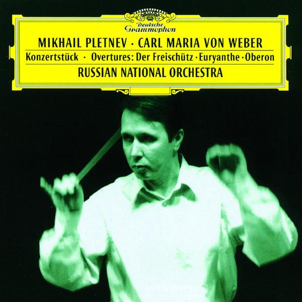 Russian National Orchestra - Weber: Konzertstück; Overtures: Der Freischütz · Euryanthe · Oberon