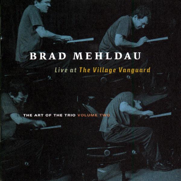 Brad Mehldau - The Art Of The Trio Volume 2:  Live At The Village Vanguard
