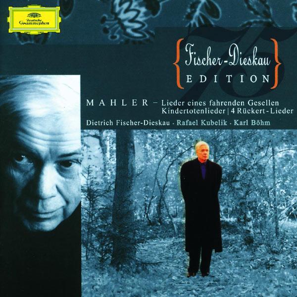 Dietrich Fischer-Dieskau - Mahler: Lieder eines fahrenden Gesellen; Kindertotenlieder; 4 Rückert-Lieder