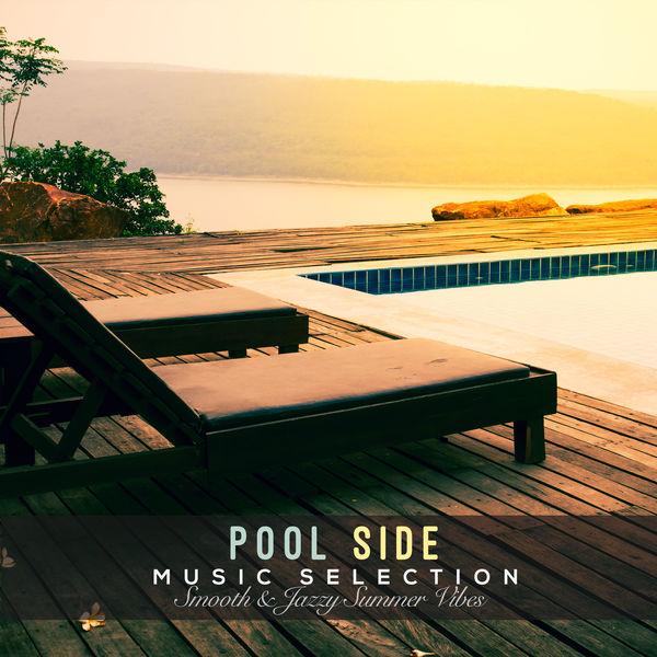 Various Artists - Pool Side Music Selection: Smooth & Jazzy Summer Vibes