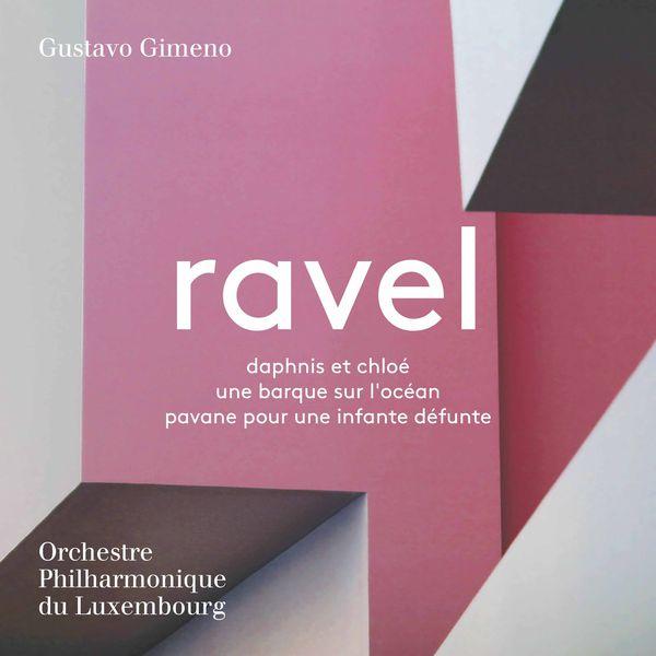 Gustavo Gimeno - Ravel: Daphnis et Chloé, Une barque sur l'océan & Pavane pour une infante défunte