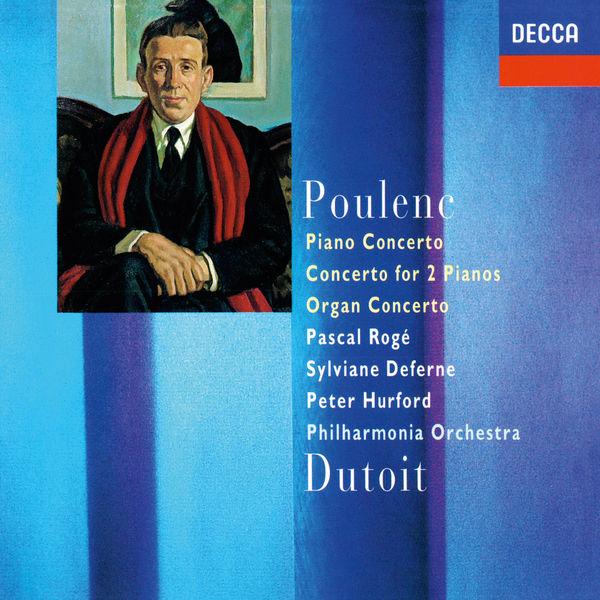 Pascal Rogé - Poulenc: Piano Concerto; Concerto For Two Pianos; Organ Concerto
