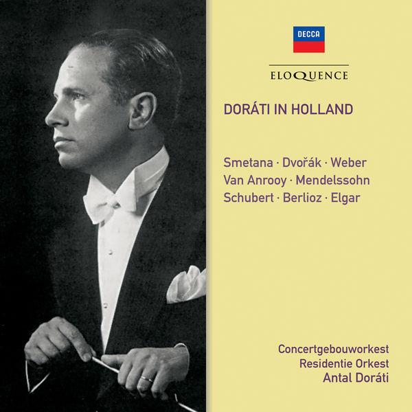 Antal Dorati - Doráti in Holland (Smetana, Dvorak, Schubert, Berlioz...)