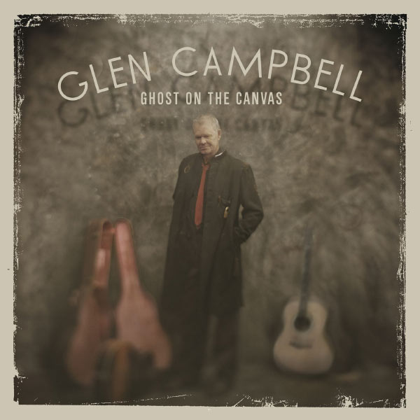 Glen Campbell|Ghost On The Canvas